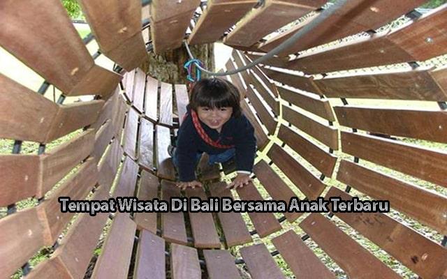 Tempat Wisata Di Bali Bersama Anak Terbaru
